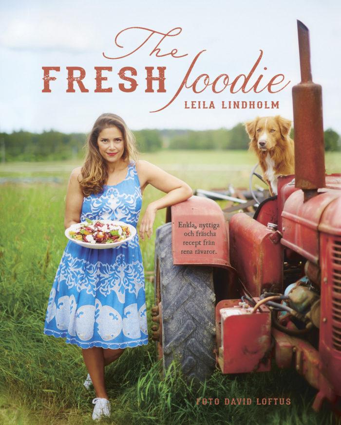The Fresh Foodie av Leila Lindholm.